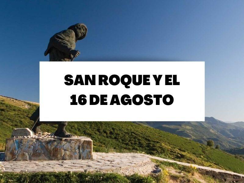 Descubre todo sobre San Roque y una fecha: 16 de agosto